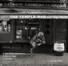 A Few Photo Moments + A Pint or Two in Ireland book cover