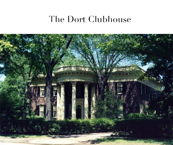 View The Dort Clubhouse by Dallas C. Dort