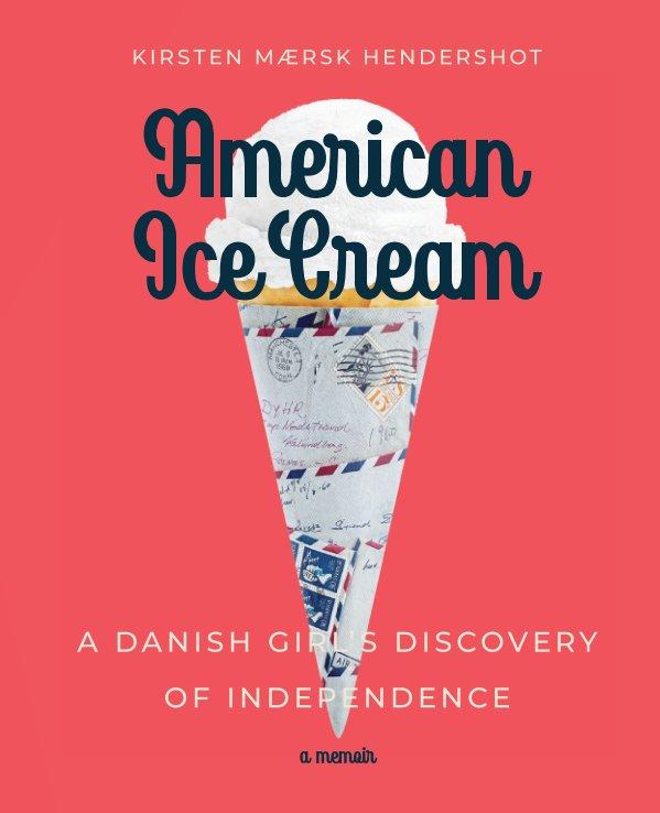 View American Ice Cream by Kirsten Mærsk Hendershot