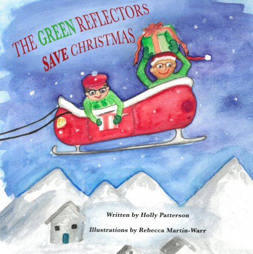 View The Green Reflectors Save Christmas by Holly Patterson