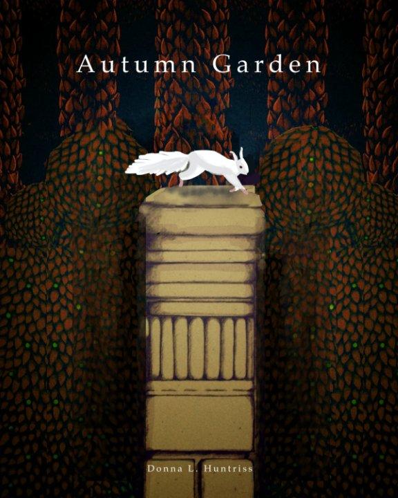View Autumn Garden by Donna L. Huntriss
