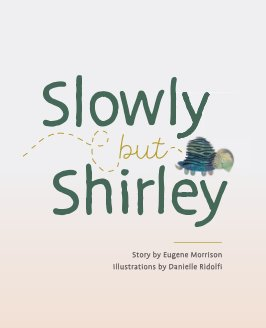 Slowly But Shirley book cover