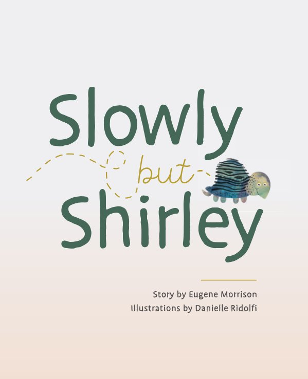 View Slowly But Shirley by Eugene Morrison