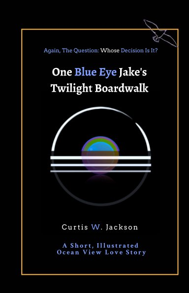 View One Blue Eye Jake's Twilight Boardwalk by Curtis W. Jackson