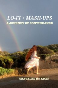 Lo-Fi + Mashups: A Journey of Continuance book cover
