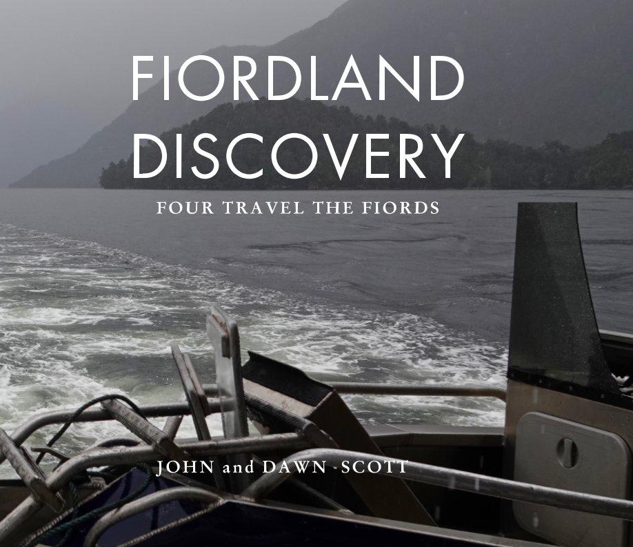 View Fiordland Discovery 2020 by John Scott, Dawn Scott