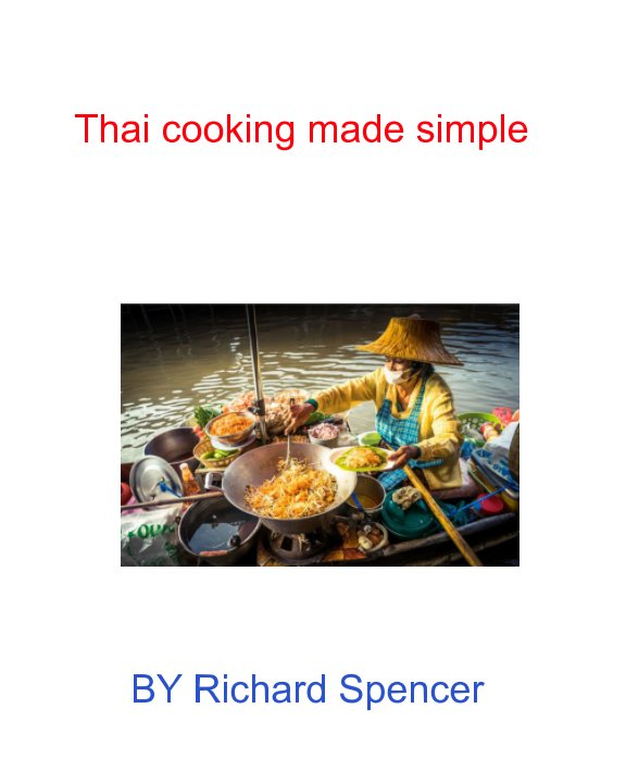 View Thai cooking made simple by Richard Spencer