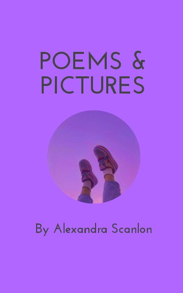 View Poems and Pictures by Alexandra Scanlon