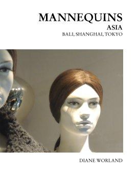 Mannequins Asia Bali, Shanghai, Tokyo book cover