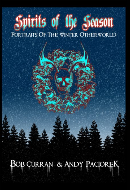 View Spirits of the Season by Bob Curran, Andy Paciorek