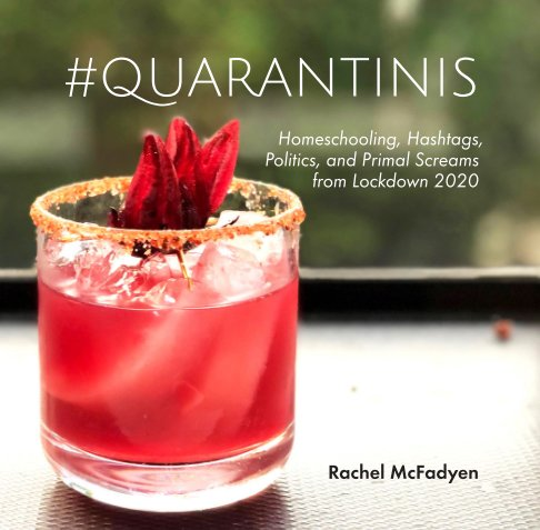 View #Quarantinis by Rachel McFadyen
