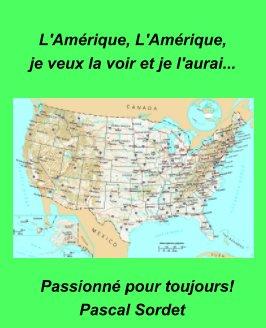 L' Amérique, L 'Amérique, je veux la voir et je l'aurai. book cover