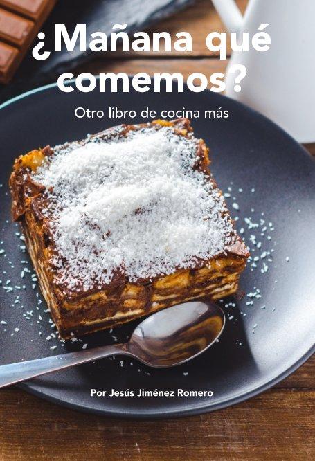 View ¿Mañana qué comemos? by Jesús Jiménez Romero