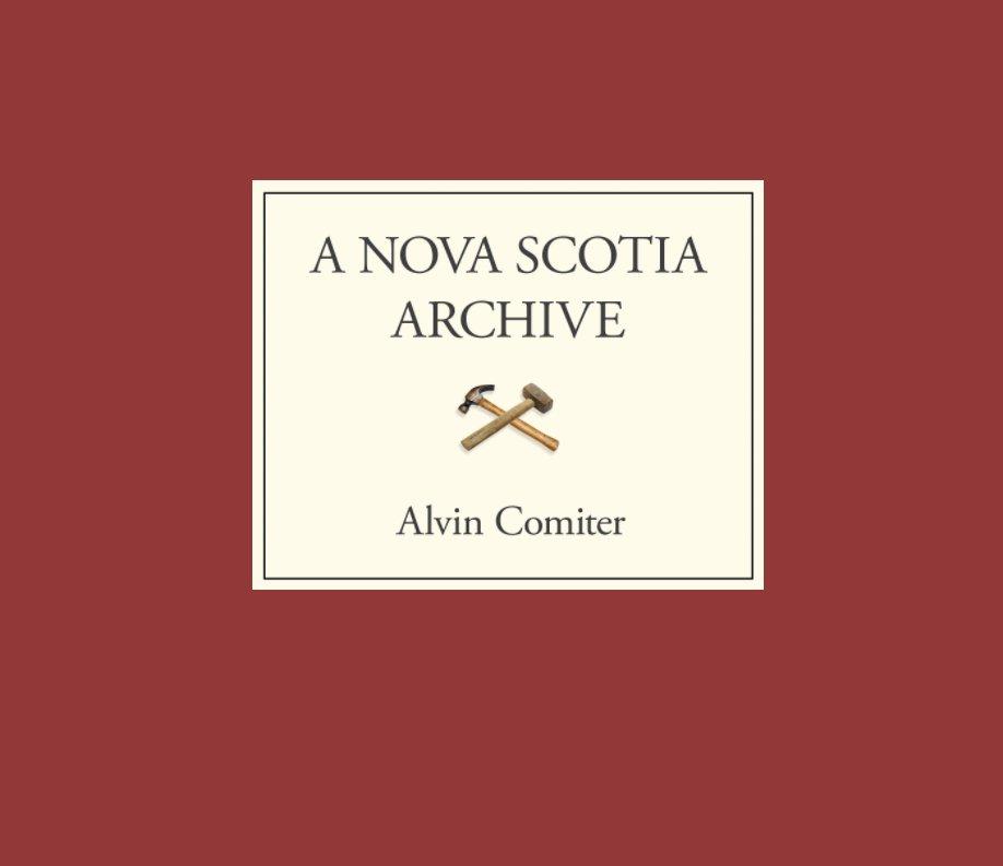 View A Nova Scotia Archive by Alvin Comiter