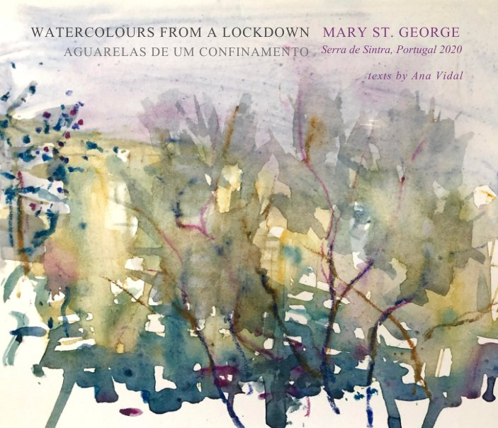 View Watercolours from a Lockdown by Mary St. George, Ana Vidal