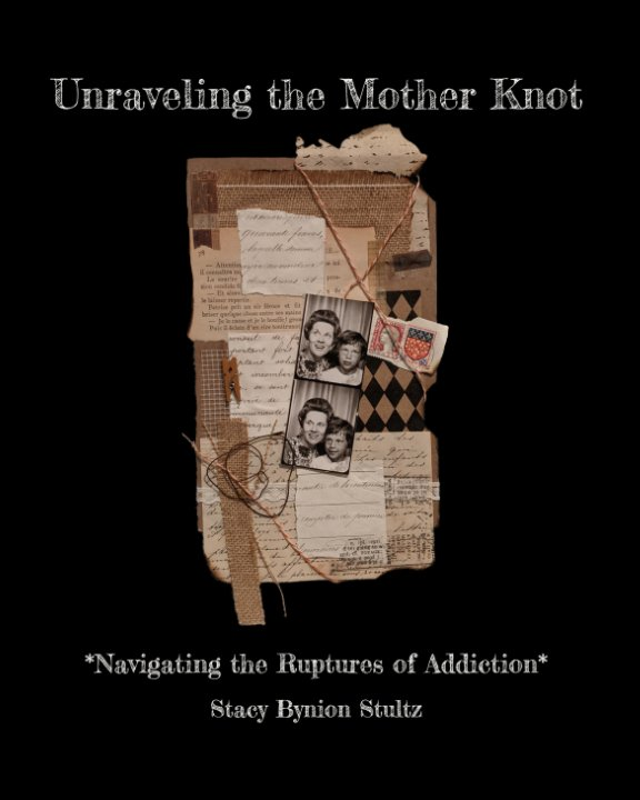 View Unraveling the Mother Knot by Stacy Stultz