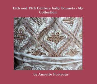 18th and 19th Century Baby Bonnets  -  My Collection book cover