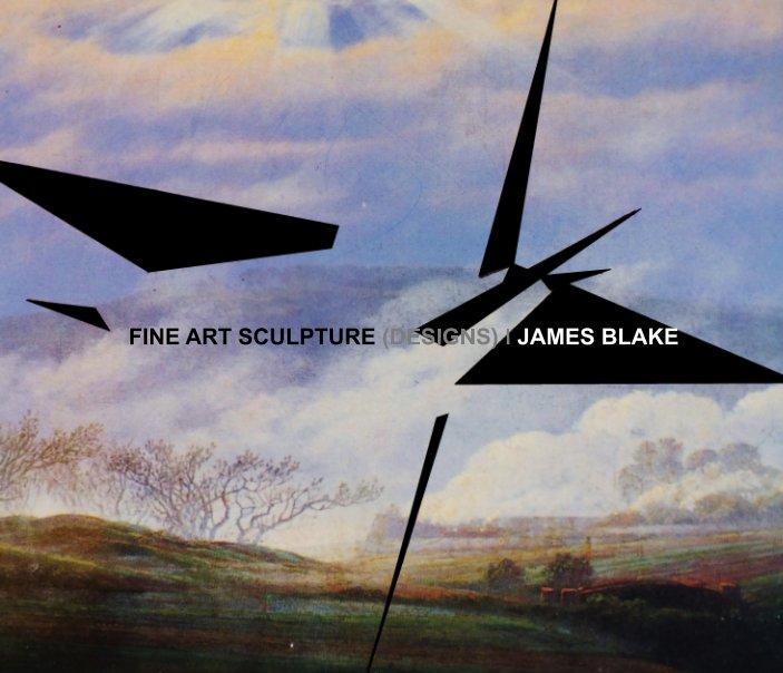 View Fine Art Sculpture by James Blake