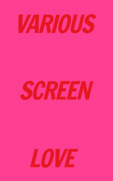 View Various Screen Love by Olivier Toggwiler