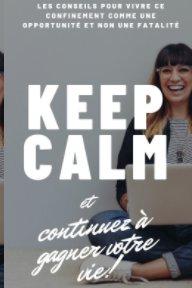 Keep Calm et continuez de gagner votre vie ! book cover
