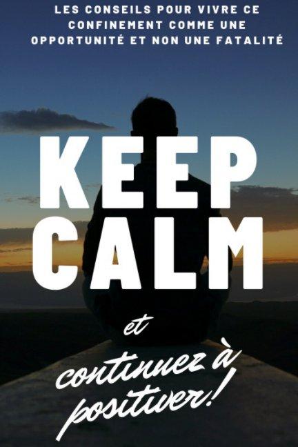 Ver Keep calm et continuez à positiver ! por Trésor BAPRÉ