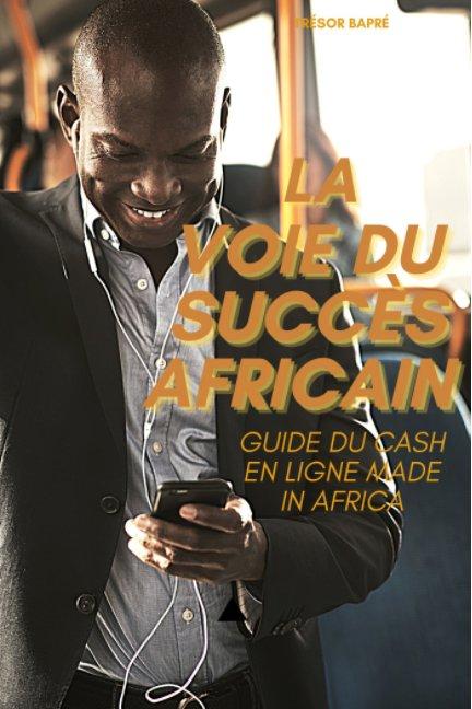 Ver La voie du succès africain por Trésor BAPRÉ
