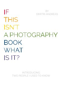 If This Isn't A Photography Book What Is It? book cover