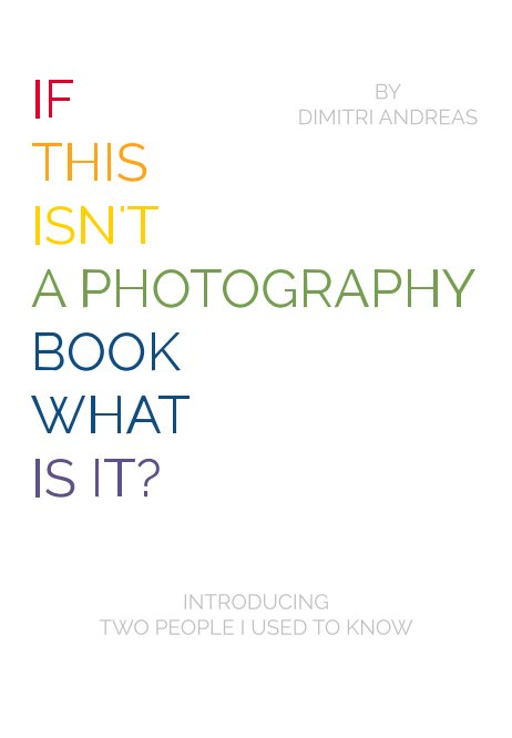 Ver If This Isn't A Photography Book What Is It? por Dimitri Andreas