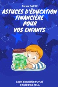 Astuces d'éducation financière pour vos enfants book cover