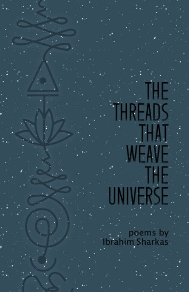 View The Threads That Weave The Universe by Ibrahim Sharkas