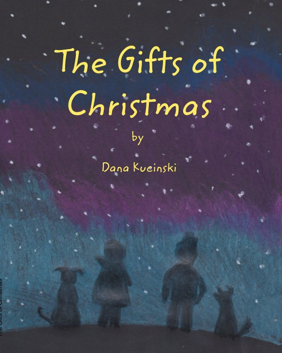 View The Gifts of Christmas by Dana Kucinski