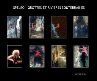 Spéléo Grottes et Rivières souterraines book cover