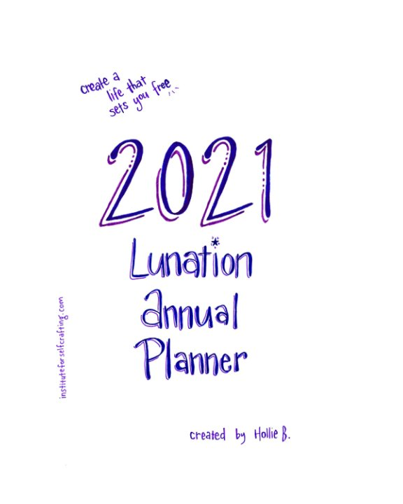 View Lunation Annual Planner 2021 by Hollie Bakerboljkovac