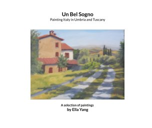 Un Bel Sogno, Painting Italy in Umbria and Tuscany book cover