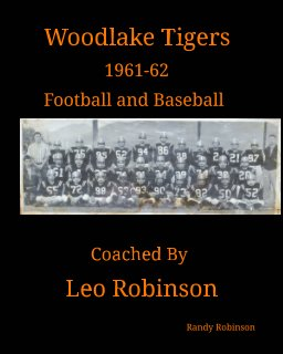 Woodlake Tigers 1961-62 Football and Baseball Coached by Leo Robinson book cover
