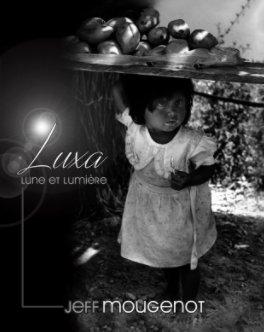LUXA, Lune et Lumière (Jeff Mougenot) book cover