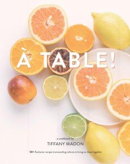 À Table! (premium 100lb paper) book cover