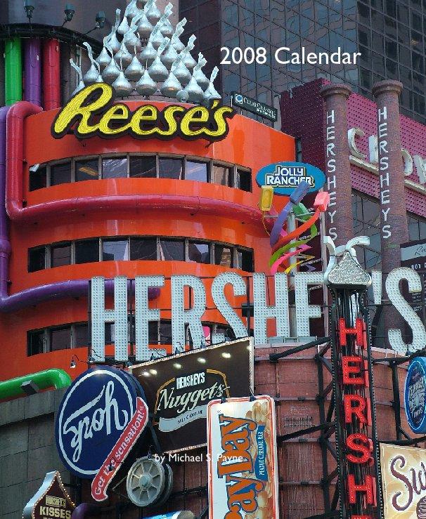 View 2008 Calendar by Michael S. Payne