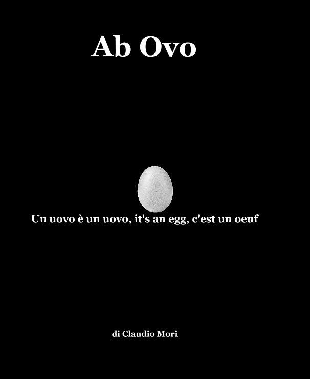 Ver Ab Ovo por di Claudio Mori