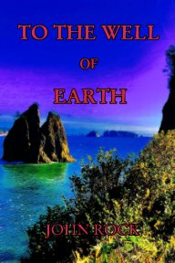 To The Well Of Earth book cover