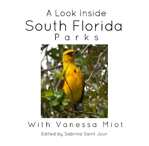 View A Look Inside South Florida Parks With Vanessa Miot by Vanessa Miot