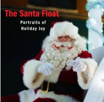 The Santa Float - Portraits of Holiday Joy book cover