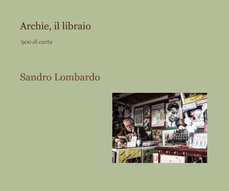 View Archie, il libraio by Sandro Lombardo