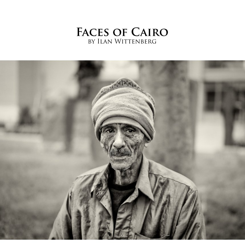 View Faces of Cairo by Ilan Wittenberg