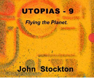 UTOPIAS - 9 Flying the Planet. book cover