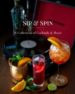 Sip and Spin: A Collection of Cocktails and Music book cover