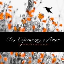 Fe, Esperanza y Amor (Segunda Edición) book cover