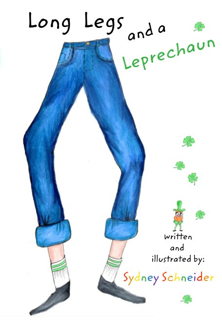 View Long Legs and a Leprechaun by Sydney Schneider