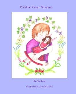 Matilda's Magic Bandage book cover