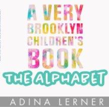 A Very Brooklyn Children's Book: Alphabet book cover